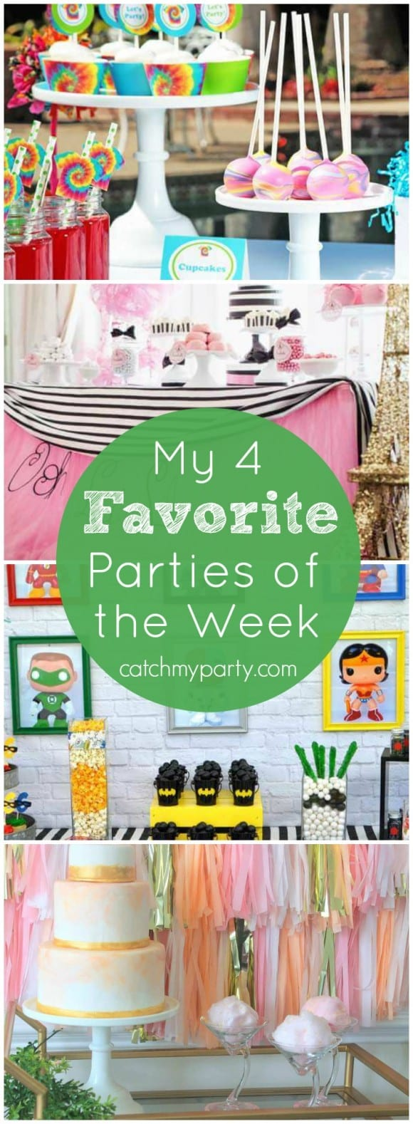 My 4 Favorite Parties of the week include a tie dye birthday party, a pink poodle in Paris party, a Justice League superhero party, and a modern and bright bridal shower!| CatchMyParty.com