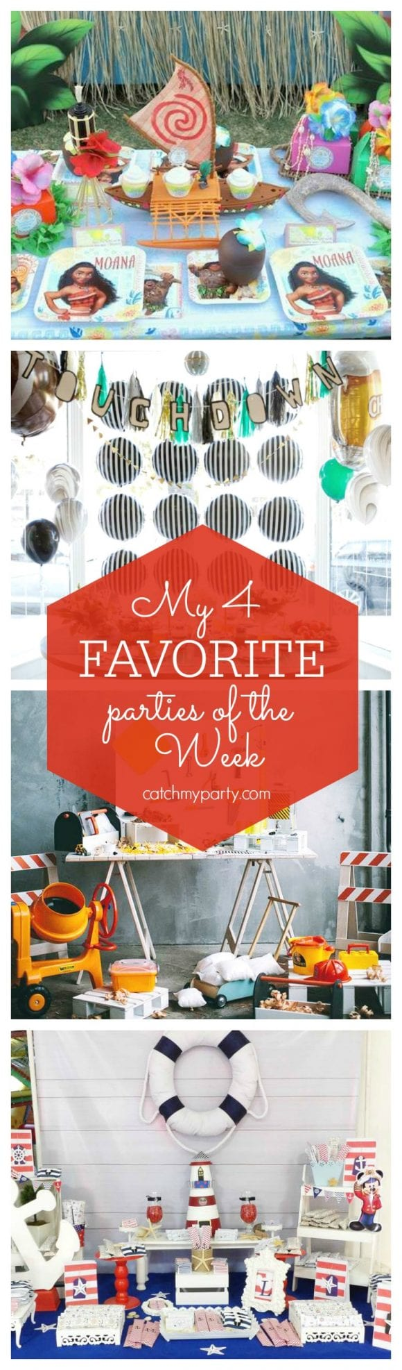 This weeks 4 favorite parties of the week are a tropical Moana birthday party, a Superbowl party, a fun Under Construction party and a Nautical Mickey Birthday Party !