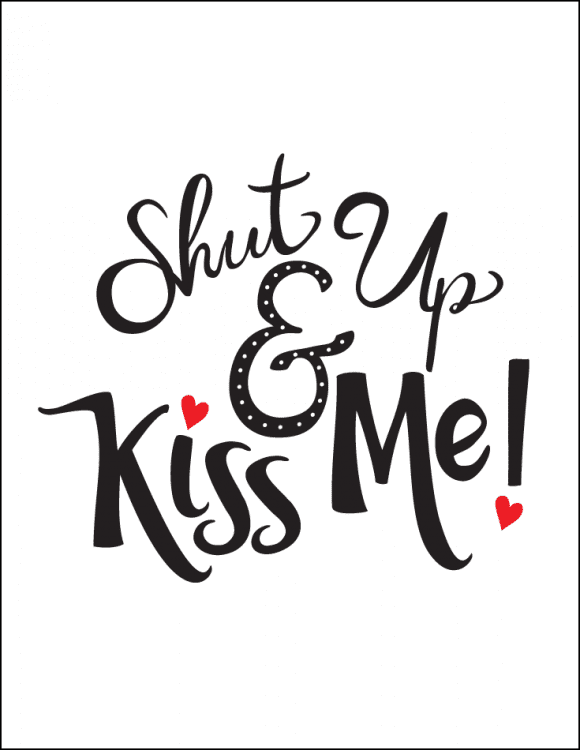 Free Printable Romantic Valentine's Day Signs - Shut Up and Kiss Me! | CatchMyParty.com