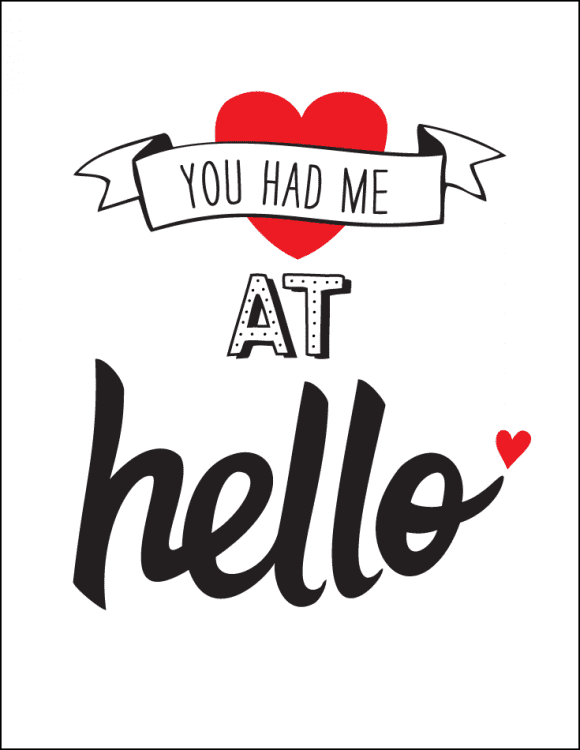 Free Printable Romantic Valentine's Day Signs - You Had Me At Hello | CatchMyParty.com