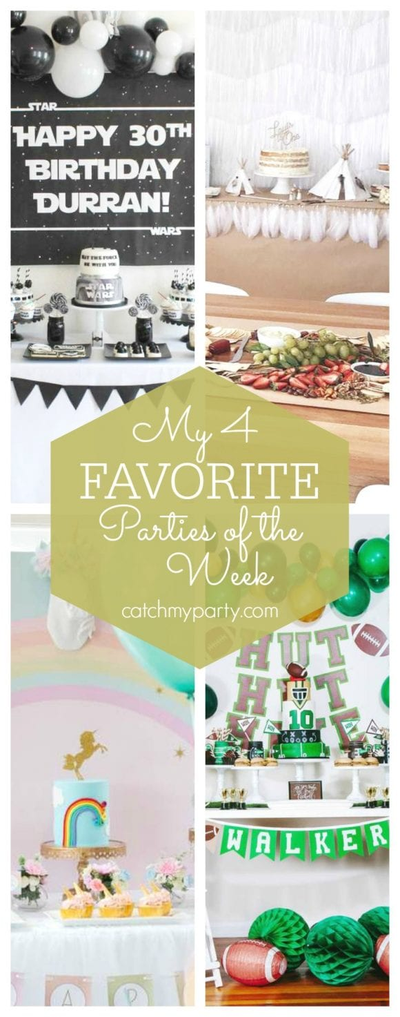 My favorite parties this week include a Star Wars 30th birthday party, a boho tribal birthday, a unicorn birthday party and a football birthday party | CatchMyParty.com