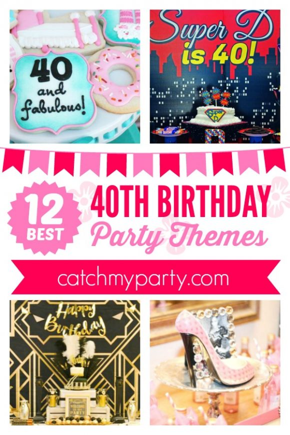 The 12 BEST 40th Birthday Themes For Women
