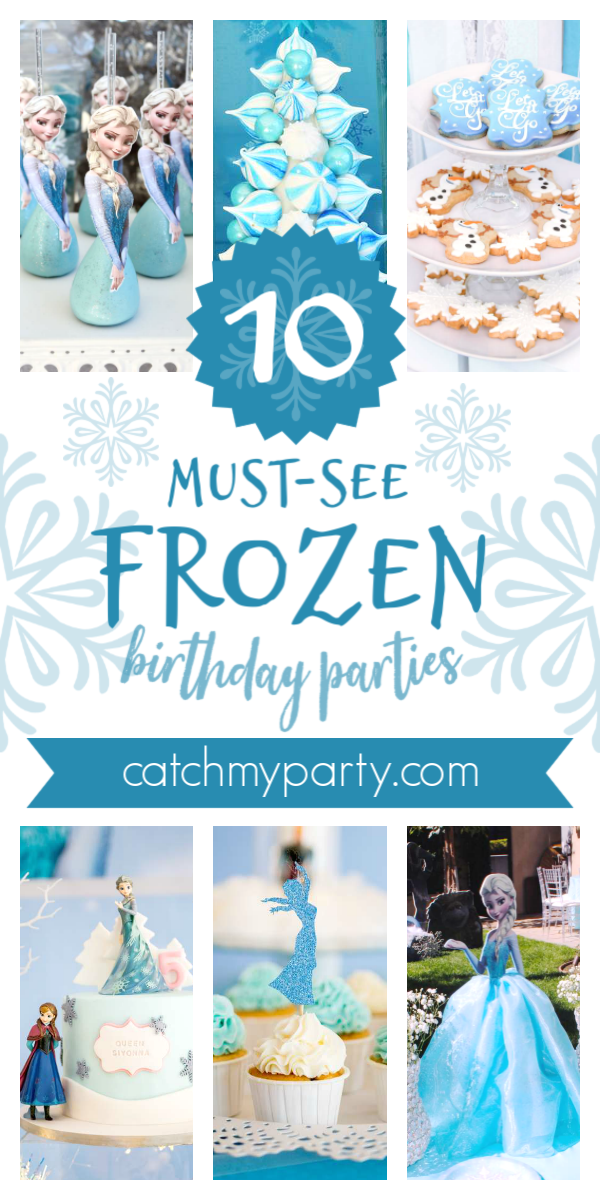 Collage of the best 10 must-see Frozen birthday parties!