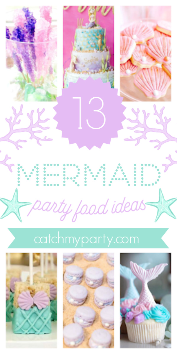 Collage of 13 Gorgeous Mermaid Party Food Ideas