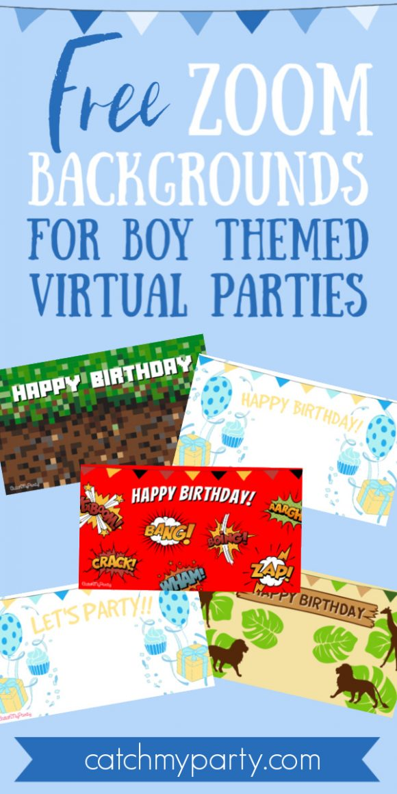 Download FREE Zoom Backgrounds for Boy Virtual Birthday Parties!