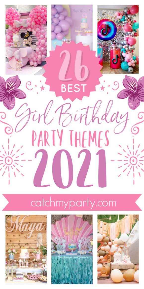 These Are the Most Popular Girl Birthday Party Themes for 2021!