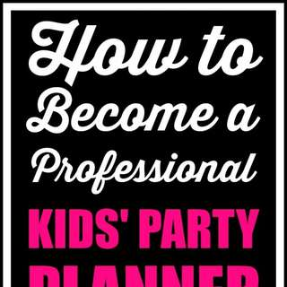 How-to-become-a-professional-kids-party-planner-580x1544
